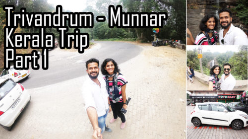 Trivandrum to Munnar | Our Journey Begins Here | Kerala Trip