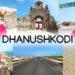 Dhanushkodi Ram Setu View Point Arichal Munai Ghost Town Rameswaram